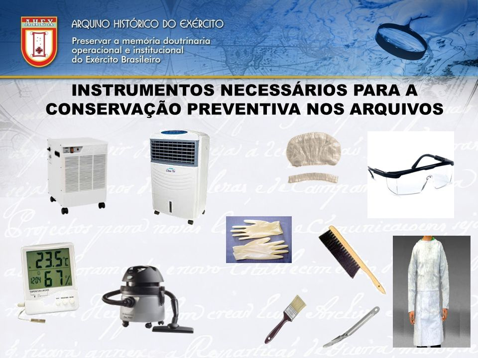 INSTRUMENTOS NECESSÁRIOS PARA A CONSERVAÇÃO PREVENTIVA NOS ARQUIVOS