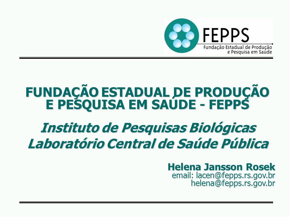 FUNDAÇÃO ESTADUAL DE PRODUÇÃO E PESQUISA EM SAÚDE - FEPPS