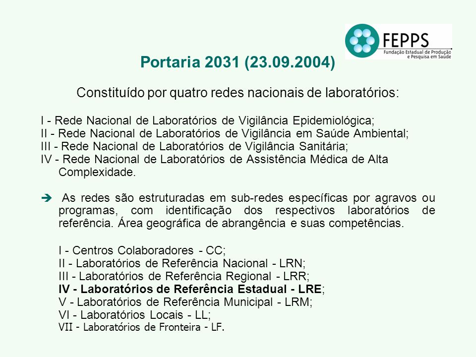 Constituído por quatro redes nacionais de laboratórios: