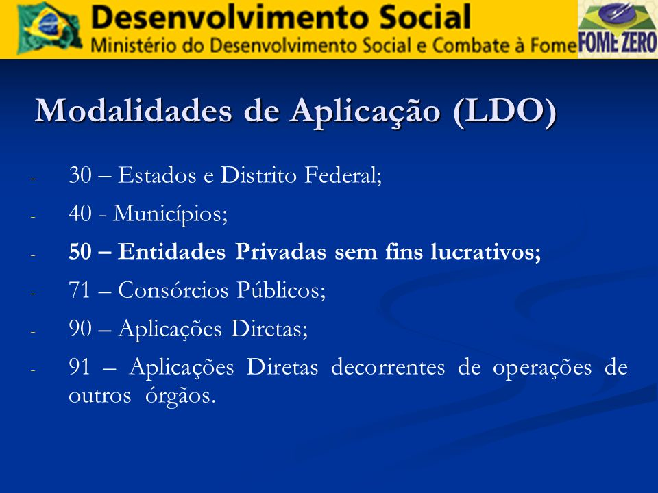 Modalidades de Aplicação (LDO)