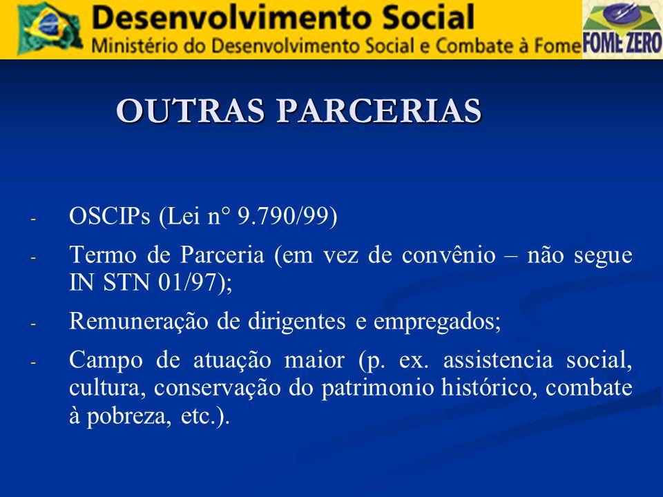 OUTRAS PARCERIAS OSCIPs (Lei n° 9.790/99)