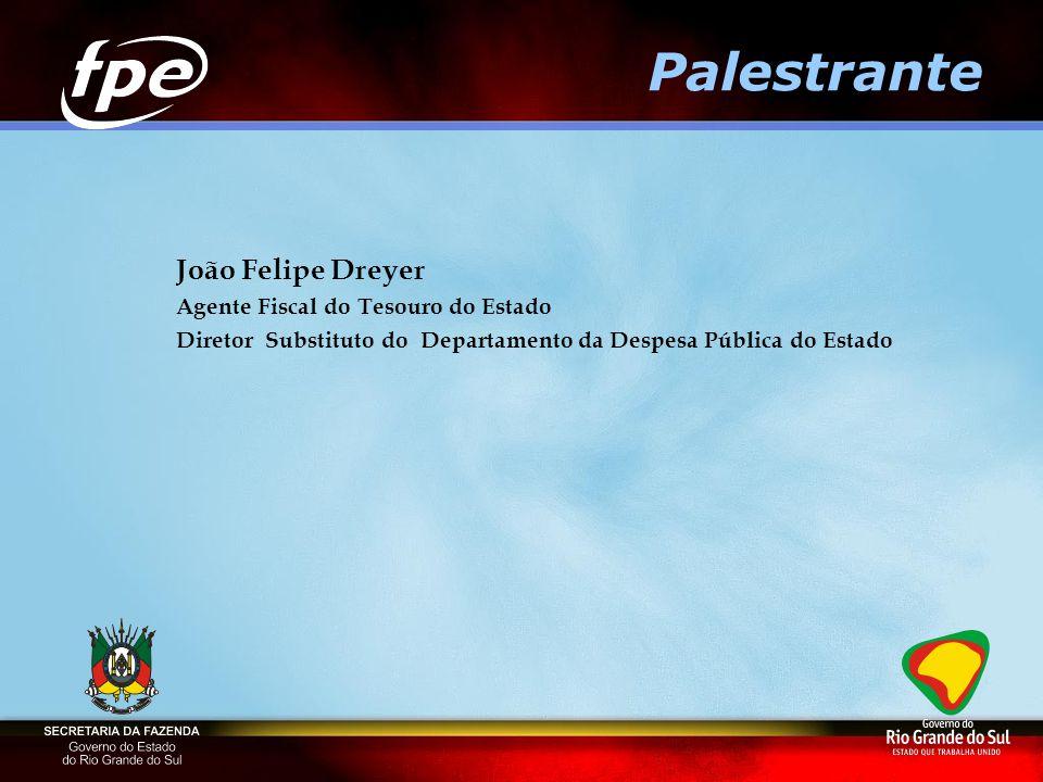 Palestrante João Felipe Dreyer Agente Fiscal do Tesouro do Estado