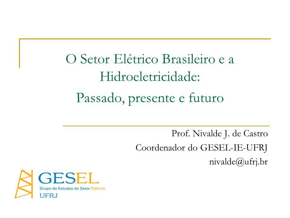 O Setor Elétrico Brasileiro e a Hidroeletricidade: Passado, presente e futuro