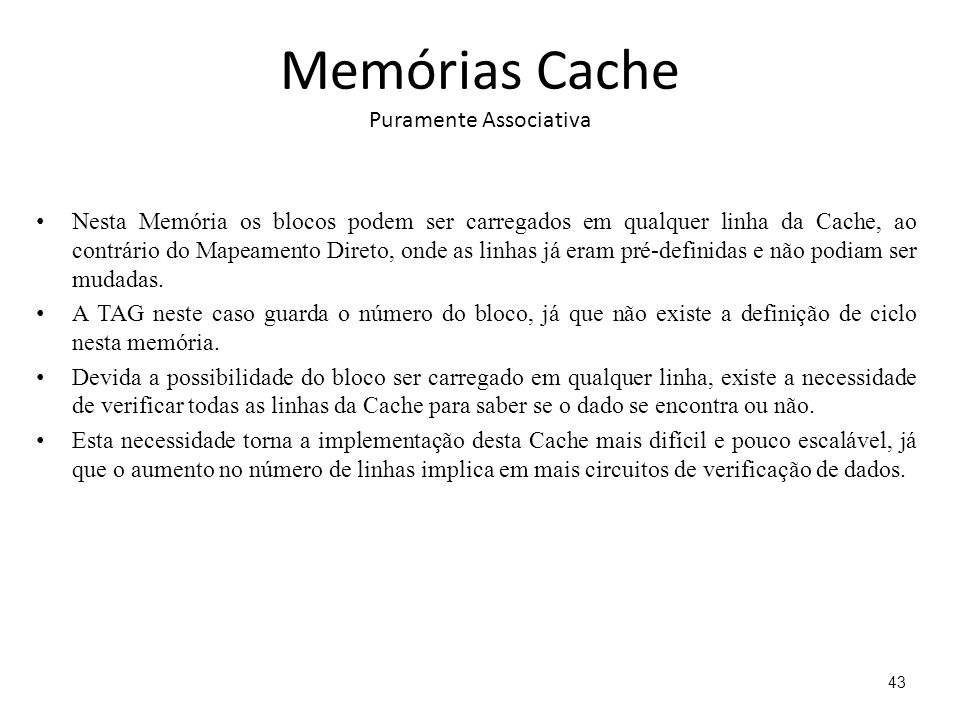 Memórias Cache Puramente Associativa