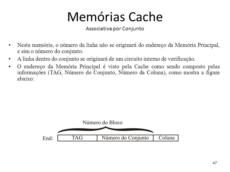 Memórias Cache Associativa por Conjunto