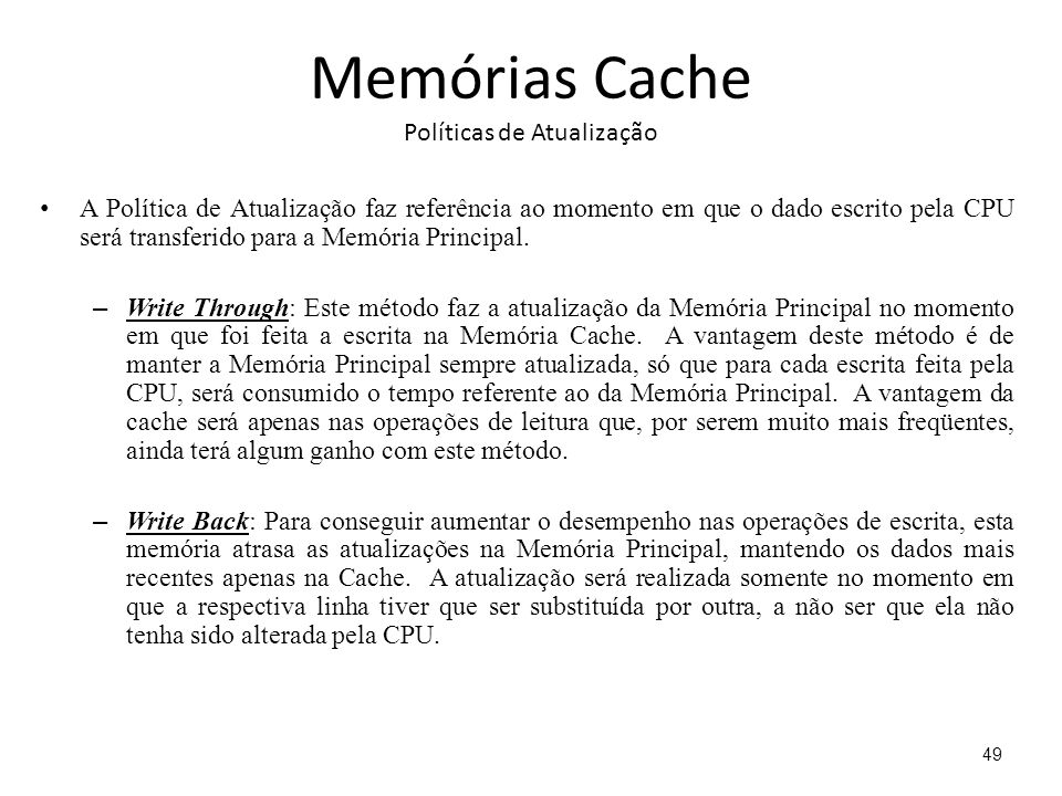 Memórias Cache Políticas de Atualização