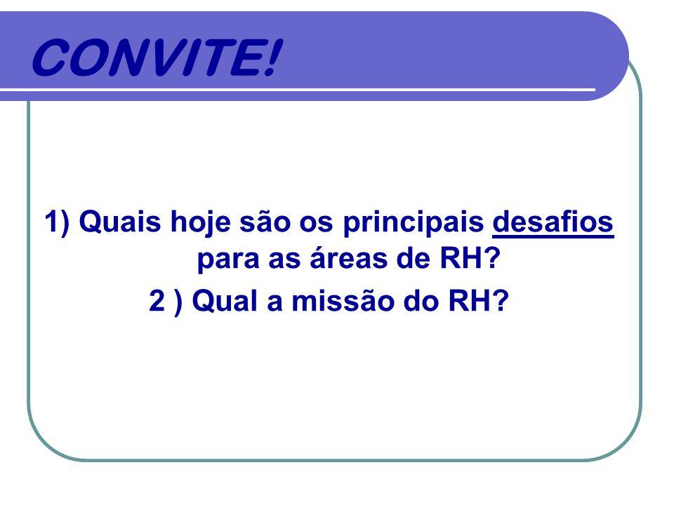 1) Quais hoje são os principais desafios para as áreas de RH
