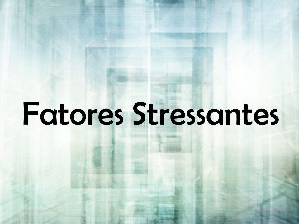 Fatores Stressantes