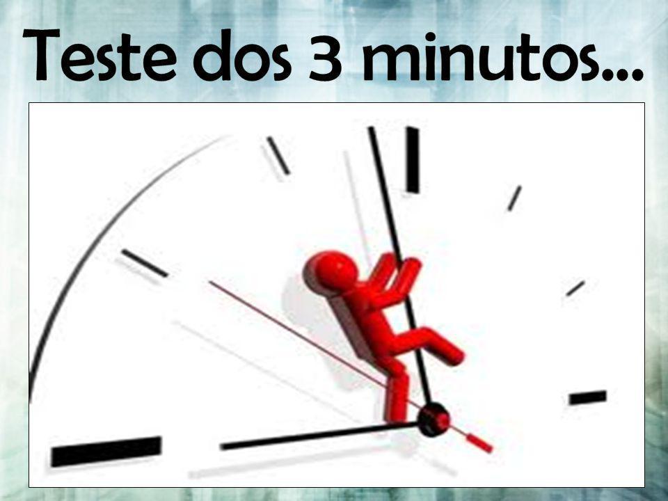 Teste dos 3 minutos...