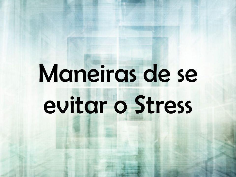Maneiras de se evitar o Stress
