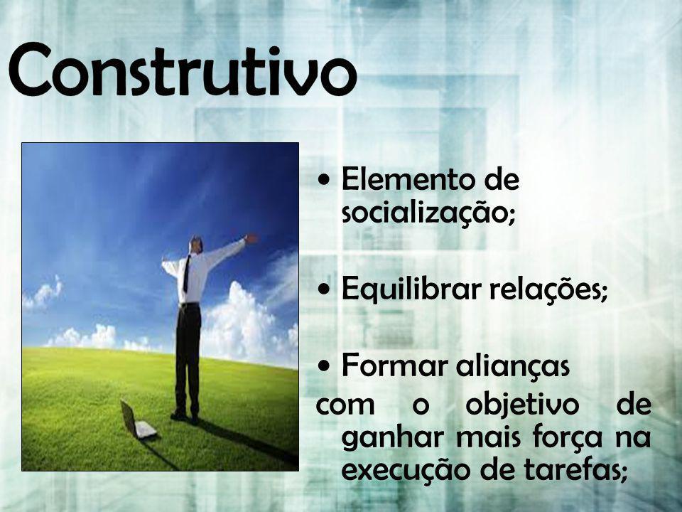 Construtivo Elemento de socialização; Equilibrar relações;