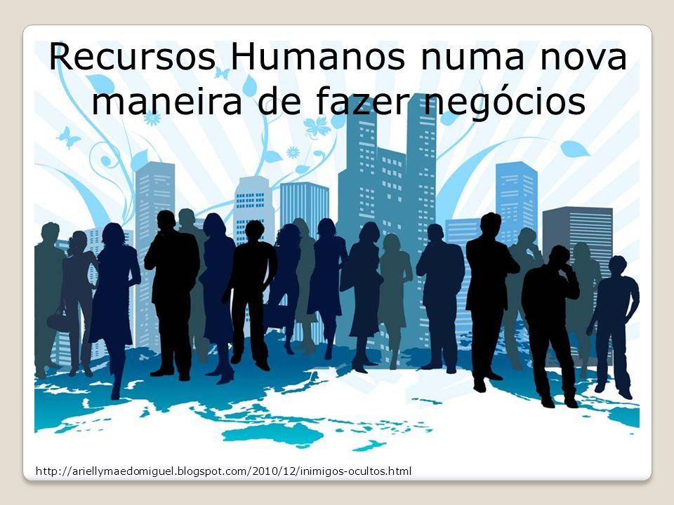 Recursos Humanos numa nova maneira de fazer negócios