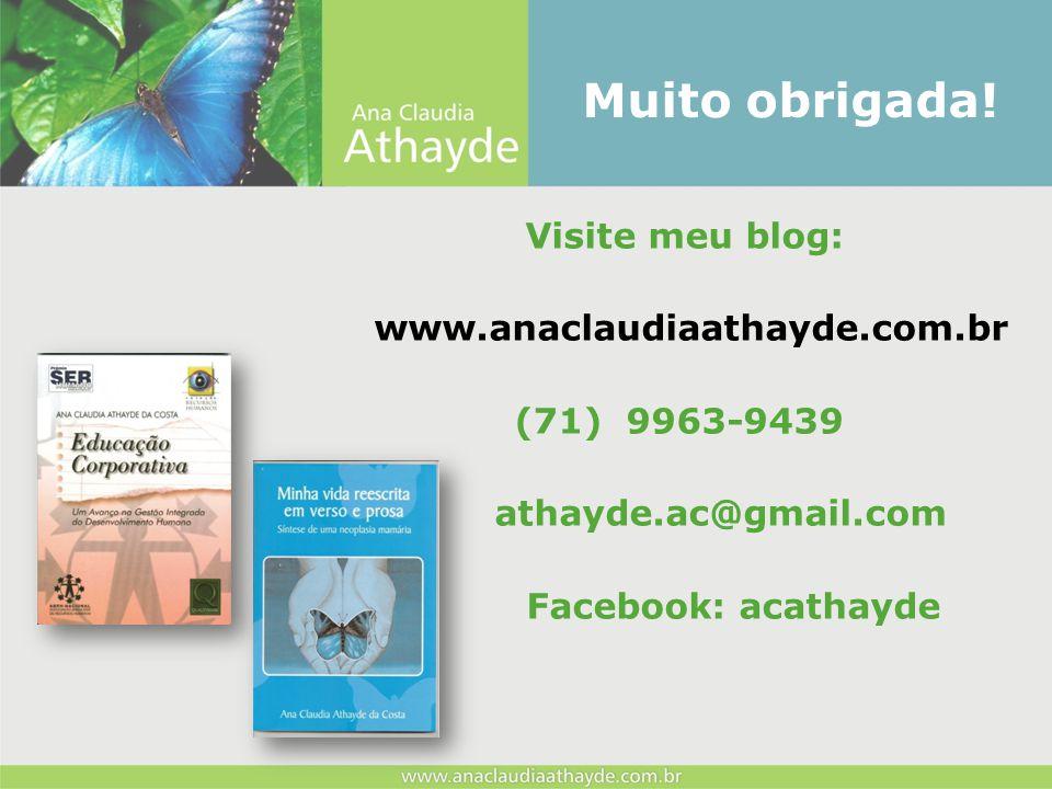 Muito obrigada! Visite meu blog: www.anaclaudiaathayde.com.br