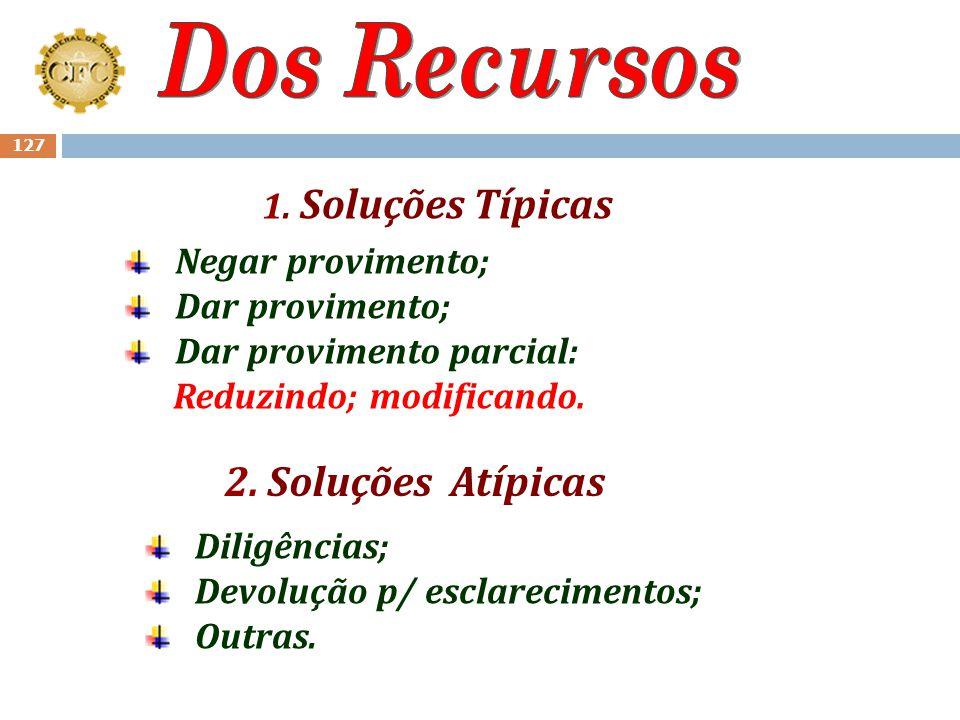 Dos Recursos 2. Soluções Atípicas 1. Soluções Típicas