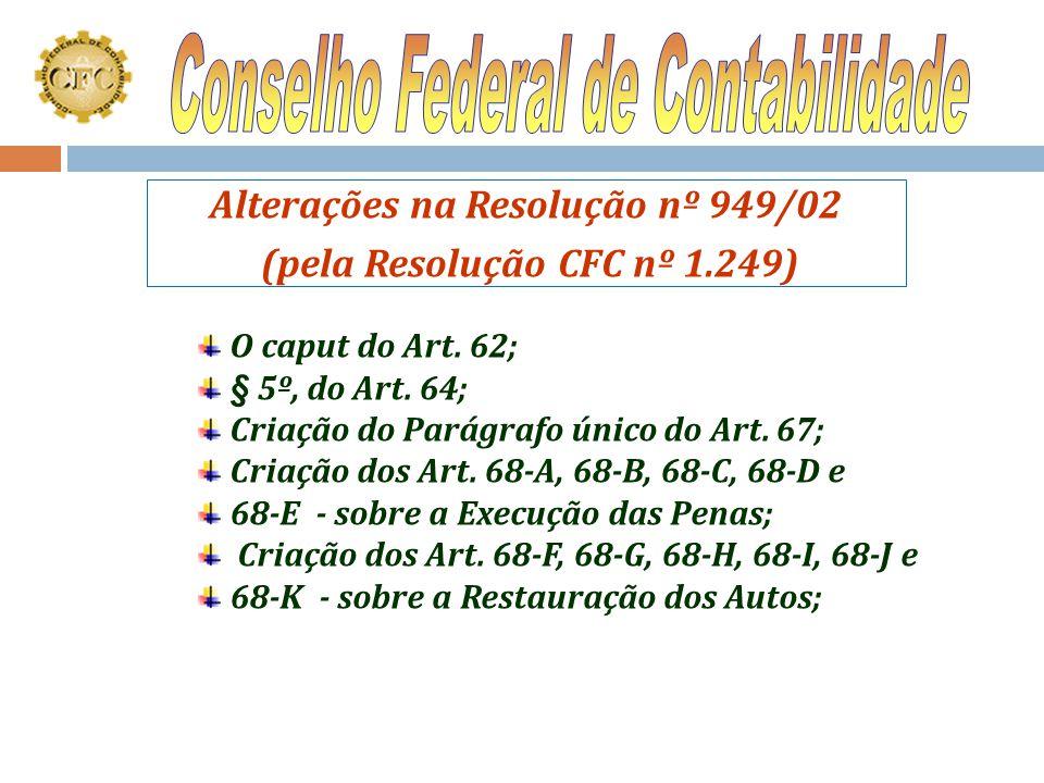 Alterações na Resolução nº 949/02 (pela Resolução CFC nº 1.249)
