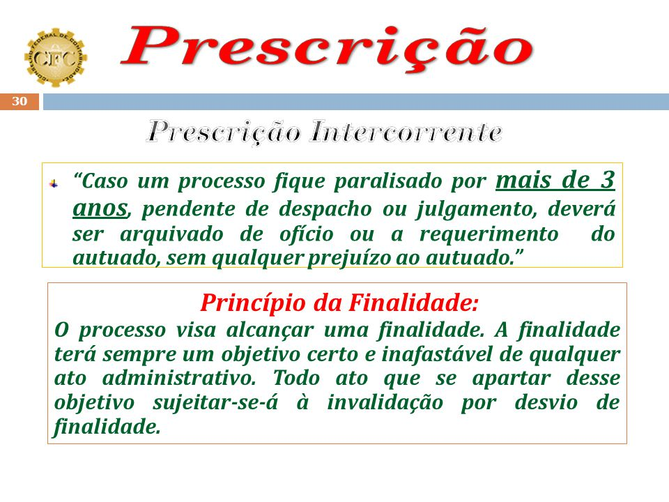 Prescrição Intercorrente Princípio da Finalidade: