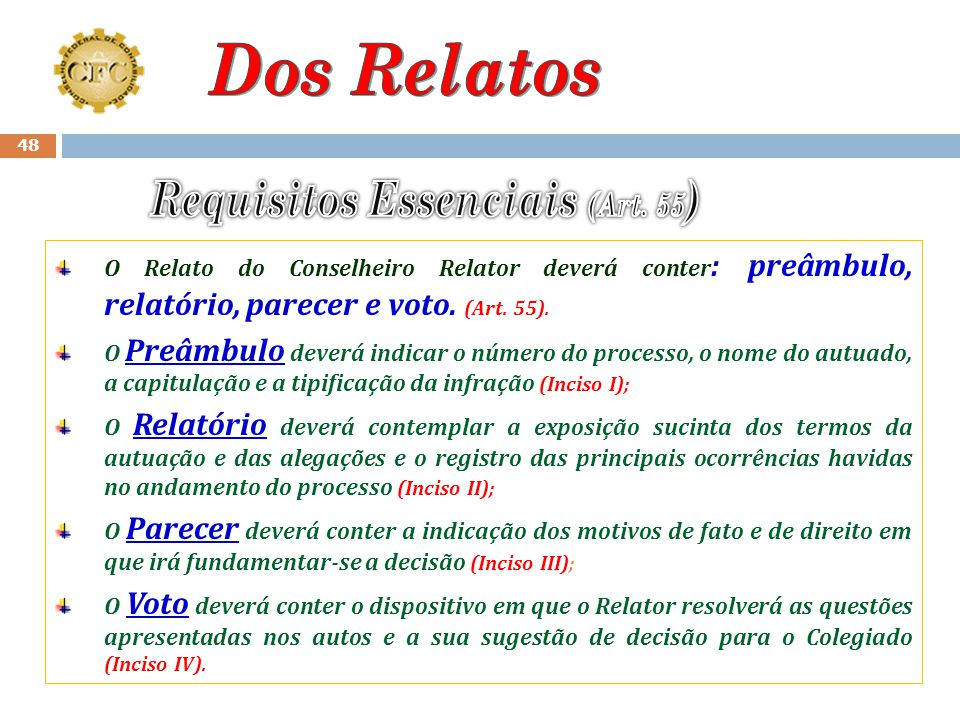 Dos Relatos Requisitos Essenciais (Art. 55)