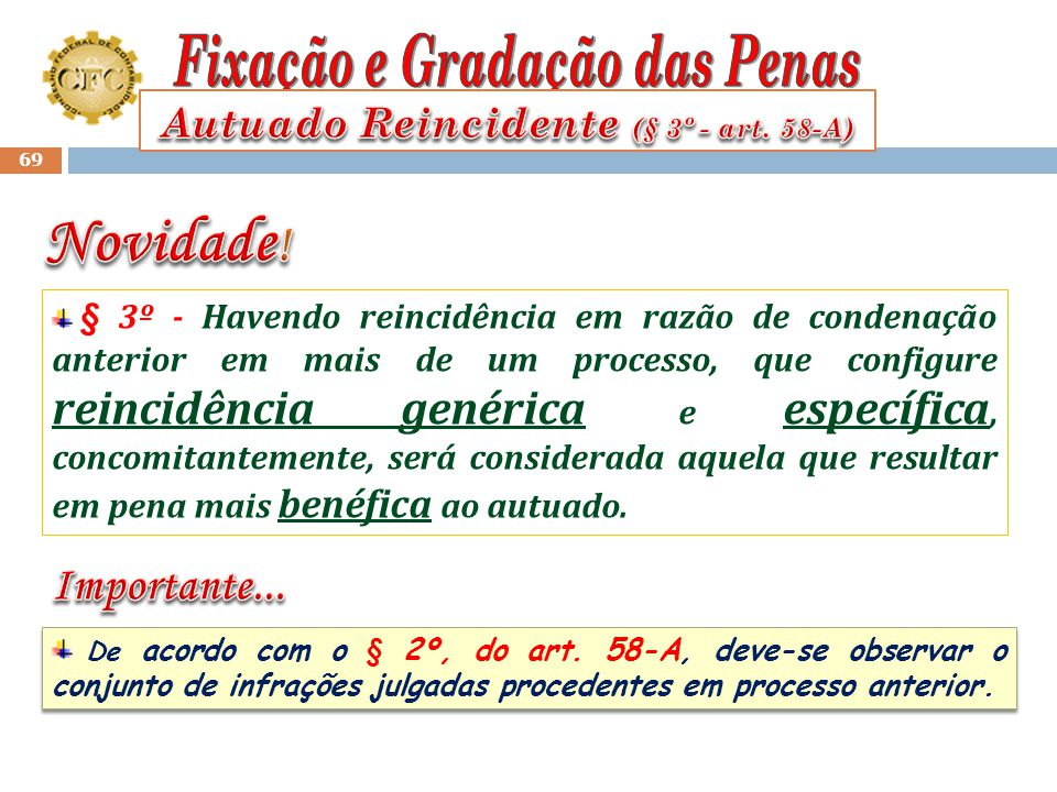 Autuado Reincidente (§ 3º - art. 58-A)