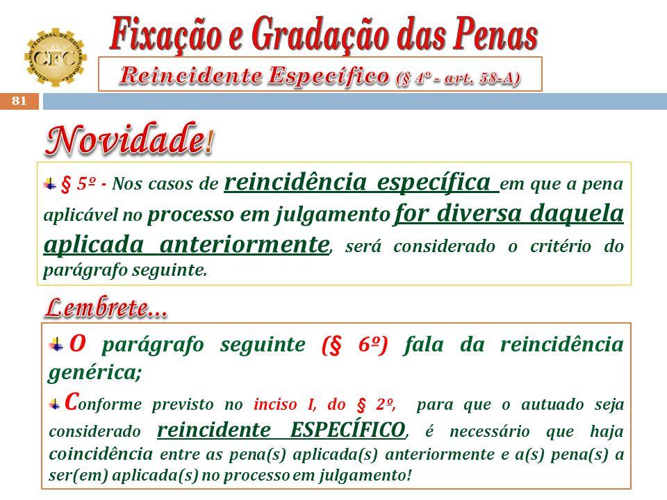 Reincidente Específico (§ 4º - art. 58-A)