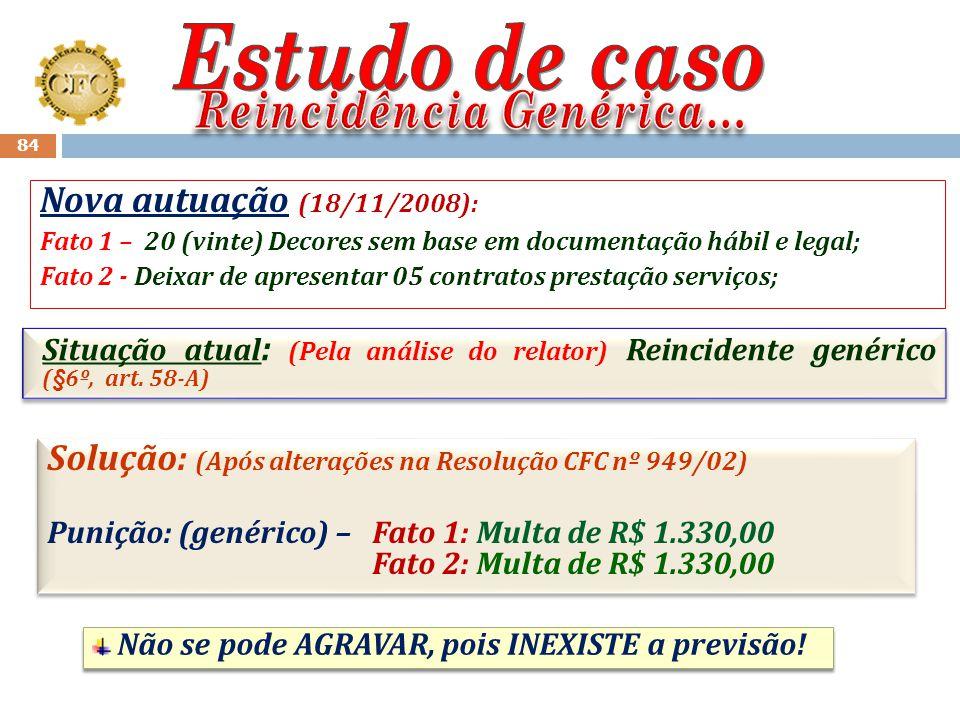 Estudo de caso Nova autuação (18/11/2008):