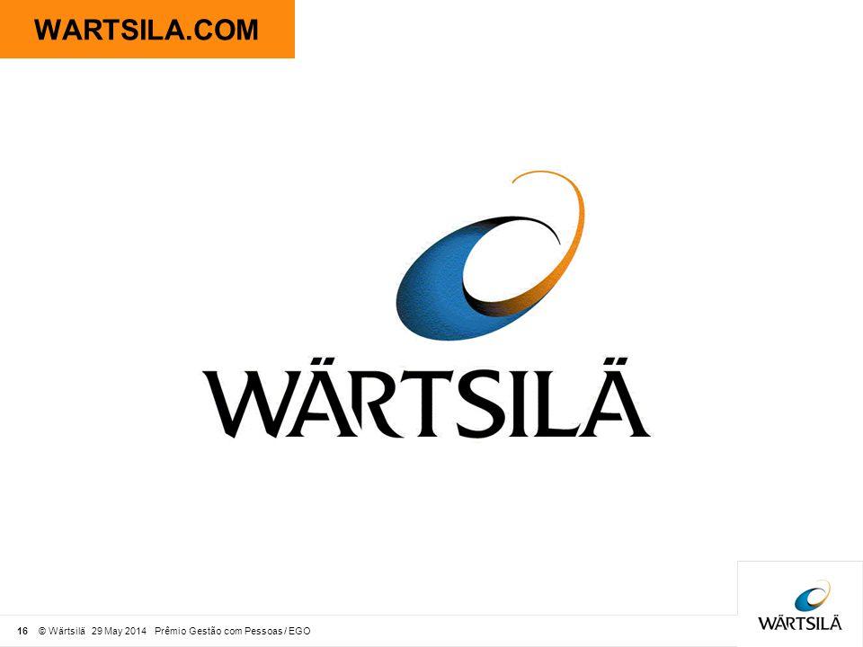 WARTSILA.COM 16 © Wärtsilä 31 March 2017 Prêmio Gestão com Pessoas / EGO