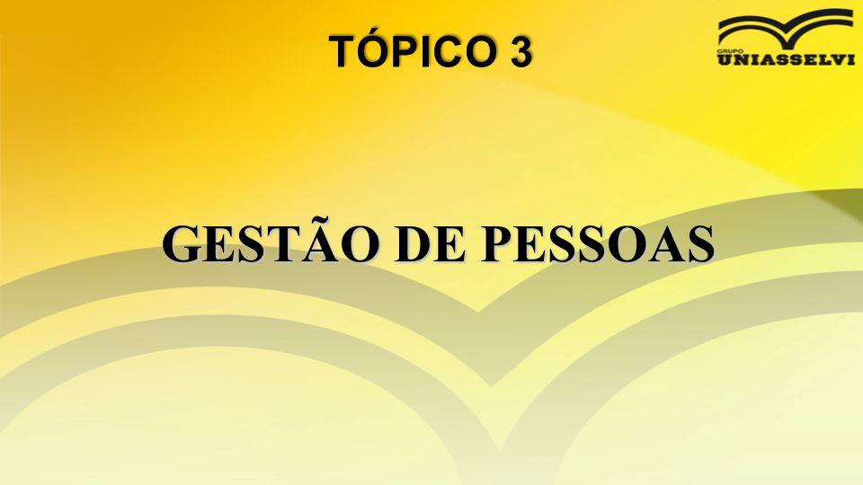 TÓPICO 3 GESTÃO DE PESSOAS