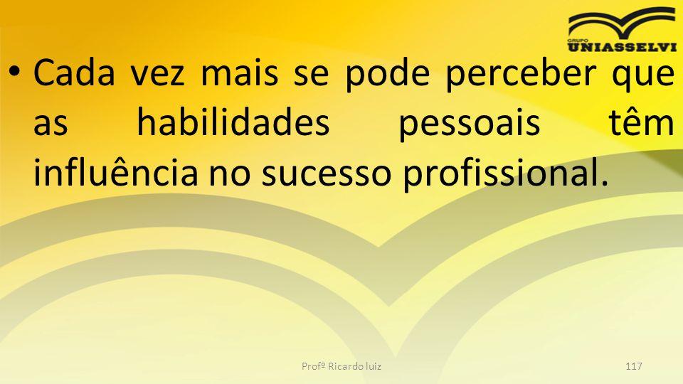 Cada vez mais se pode perceber que as habilidades pessoais têm influência no sucesso profissional.