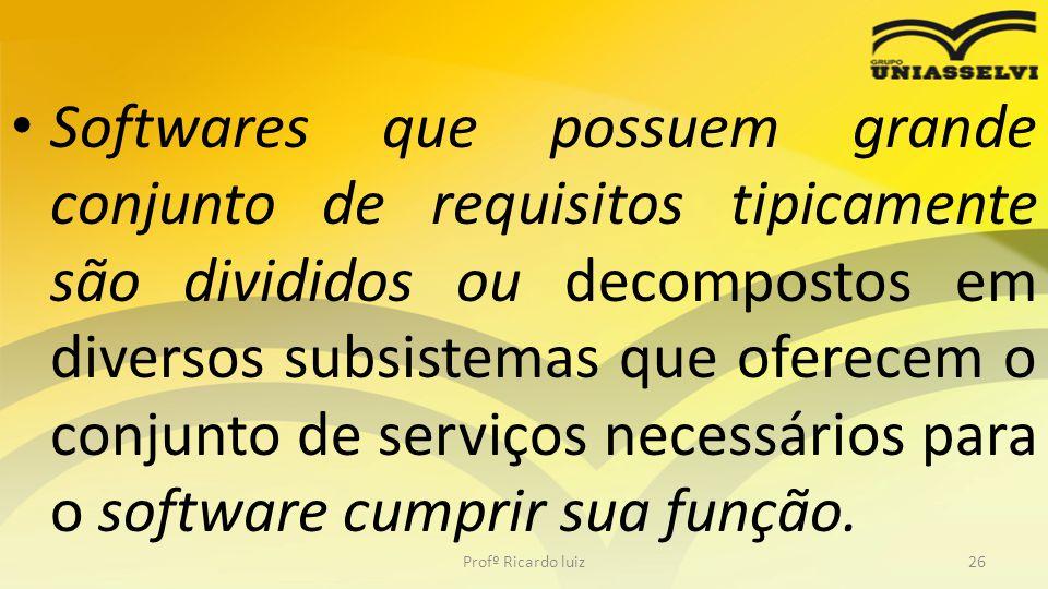 Softwares que possuem grande conjunto de requisitos tipicamente são divididos ou decompostos em diversos subsistemas que oferecem o conjunto de serviços necessários para o software cumprir sua função.