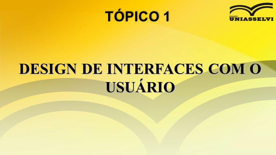 DESIGN DE INTERFACES COM O USUÁRIO