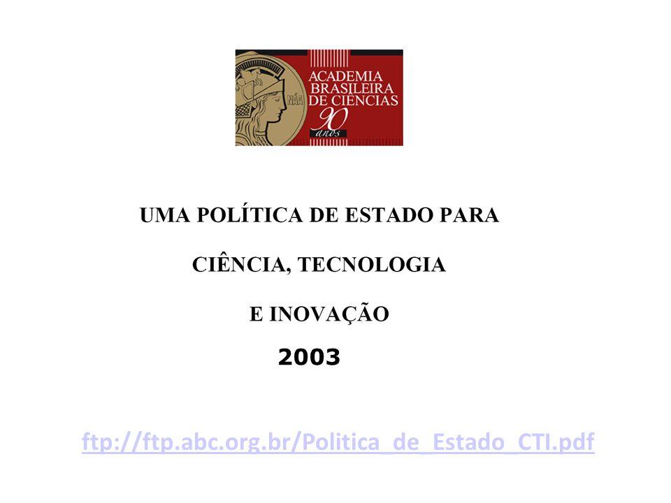 2003 ftp://ftp.abc.org.br/Politica_de_Estado_CTI.pdf