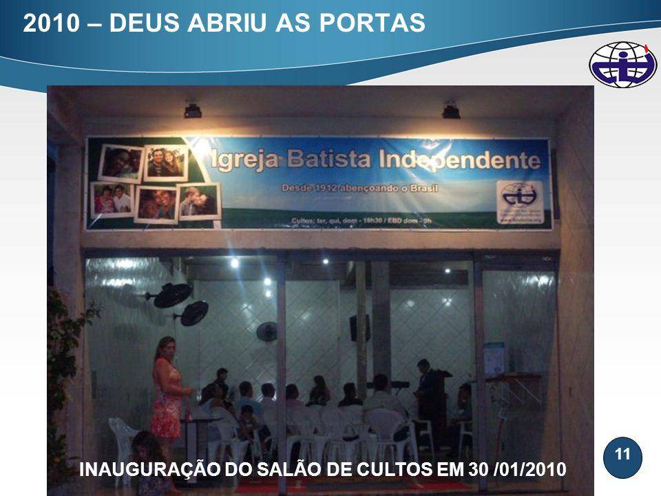 2010 – DEUS ABRIU AS PORTAS INAUGURAÇÃO DO SALÃO DE CULTOS EM 30 /01/2010
