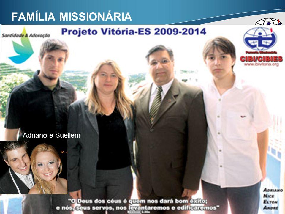 FAMÍLIA MISSIONÁRIA Adriano e Suellem