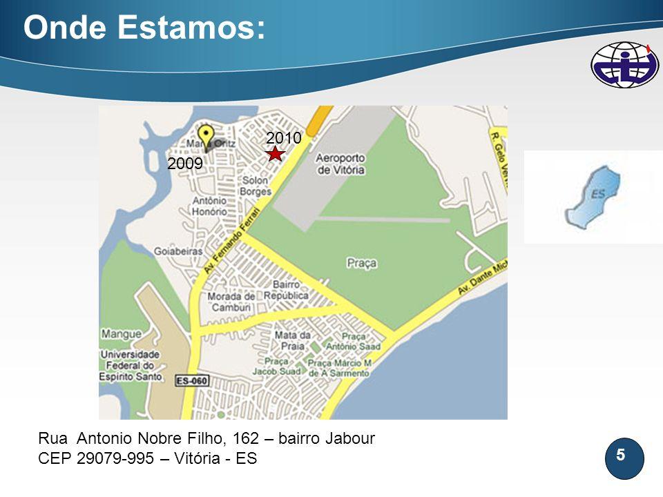 Onde Estamos: 2010 2009 Rua Antonio Nobre Filho, 162 – bairro Jabour