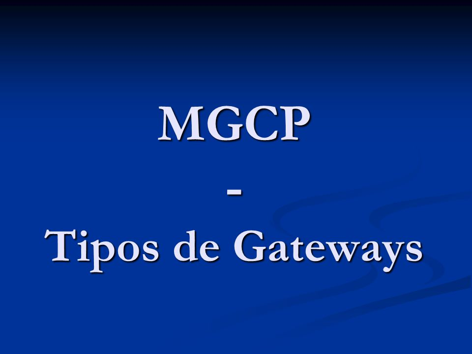 MGCP - Tipos de Gateways