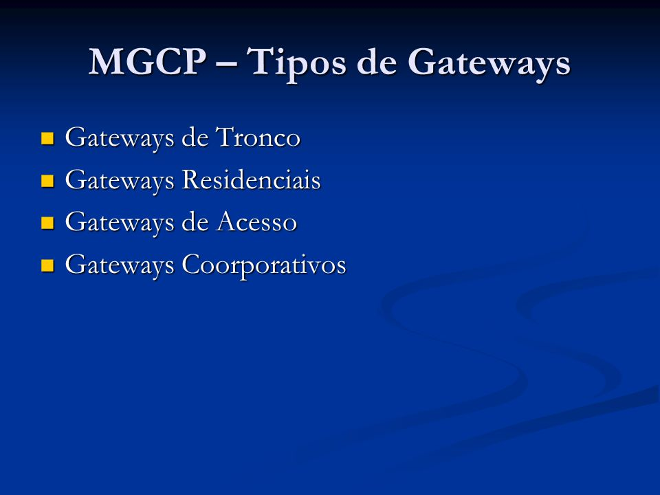 MGCP – Tipos de Gateways