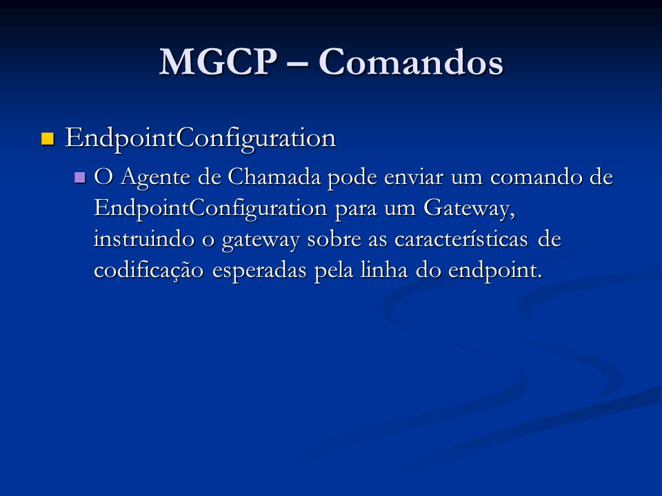 MGCP – Comandos EndpointConfiguration