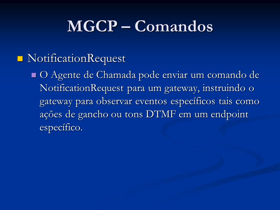MGCP – Comandos NotificationRequest