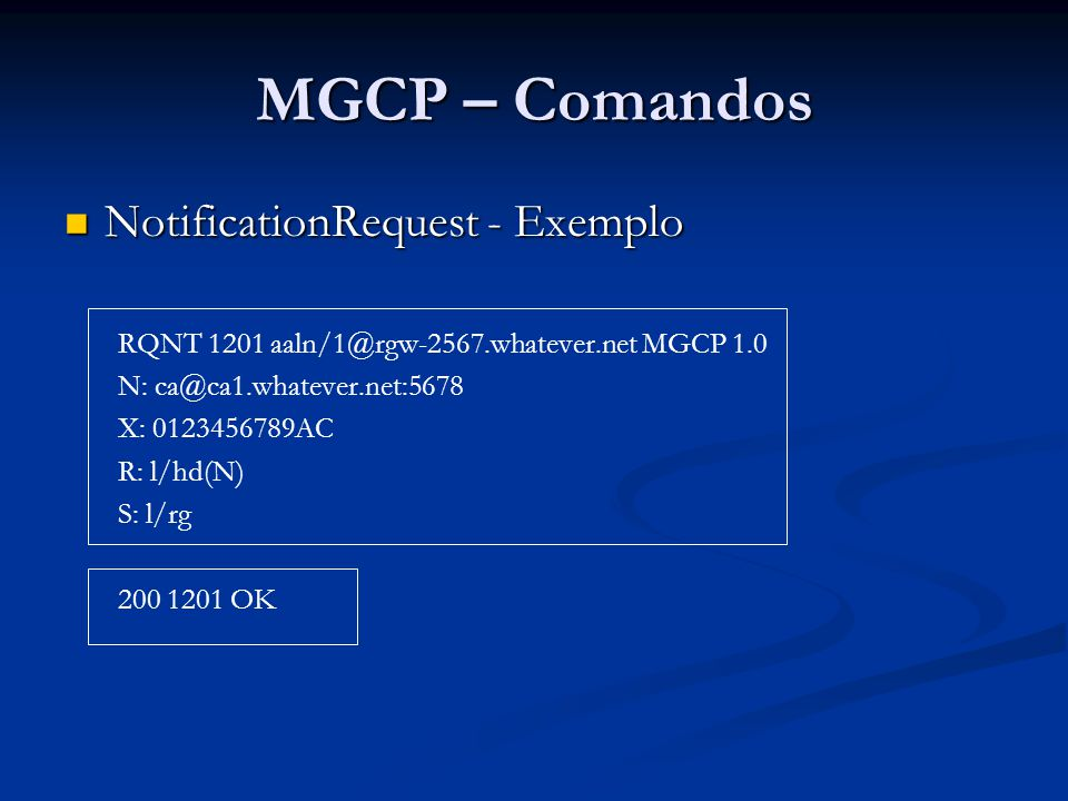 MGCP – Comandos NotificationRequest - Exemplo