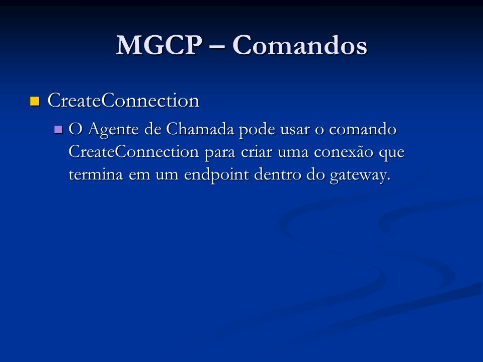 MGCP – Comandos CreateConnection