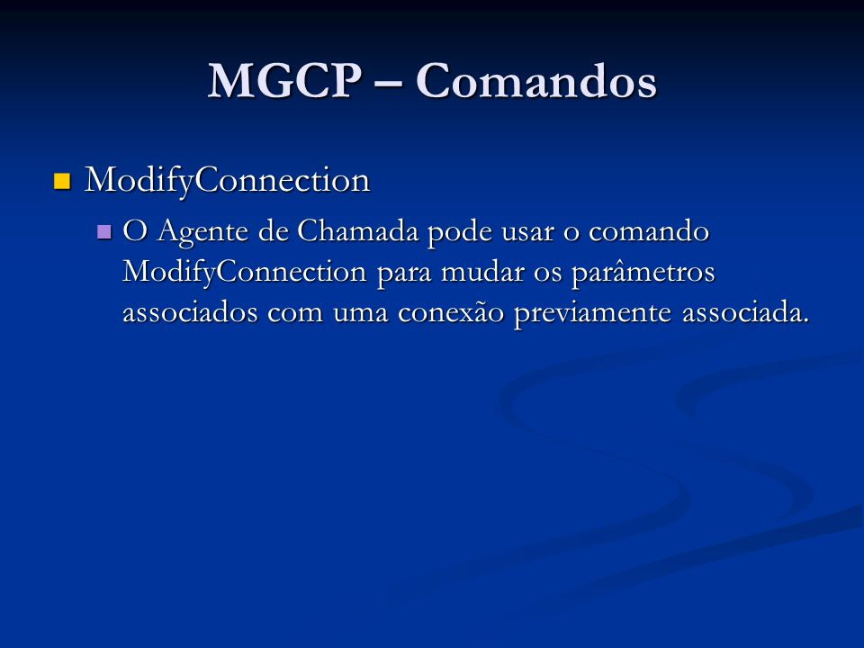 MGCP – Comandos ModifyConnection