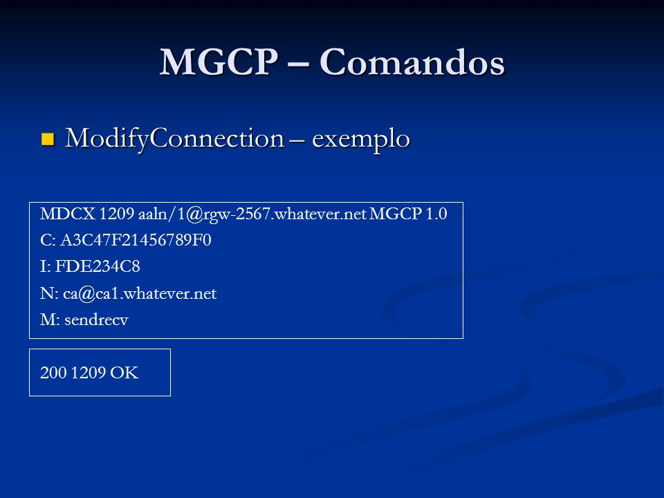 MGCP – Comandos ModifyConnection – exemplo