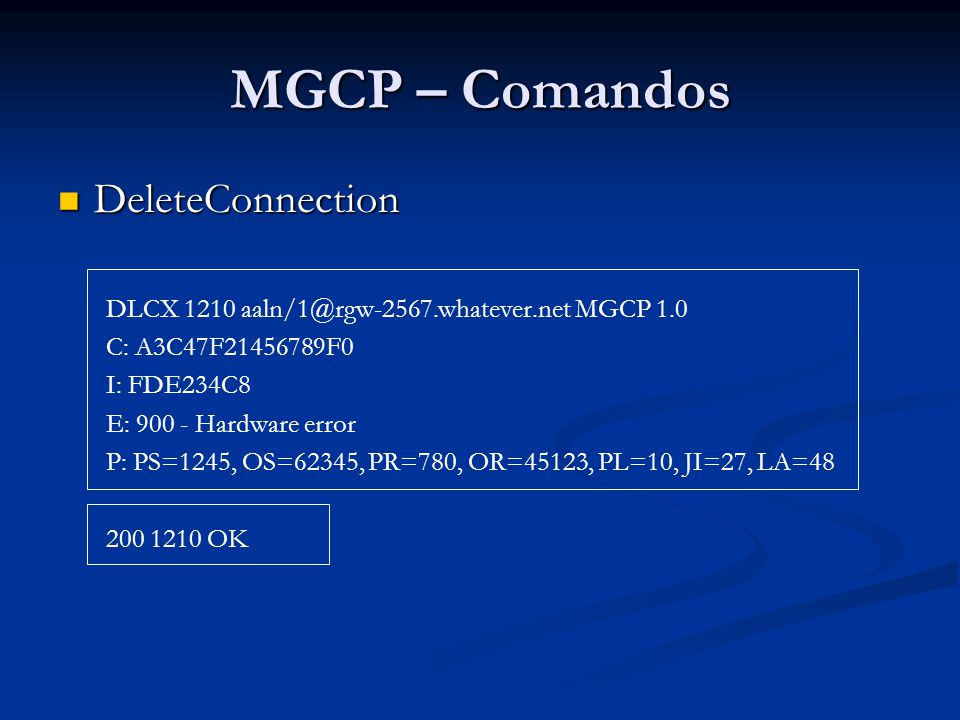 MGCP – Comandos DeleteConnection