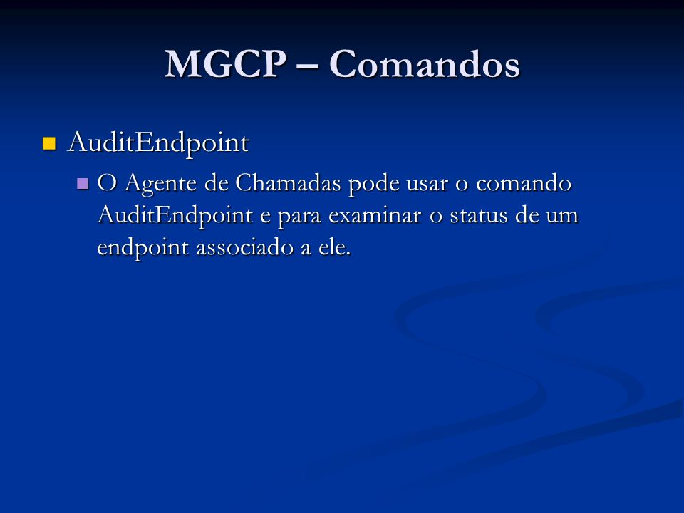 MGCP – Comandos AuditEndpoint