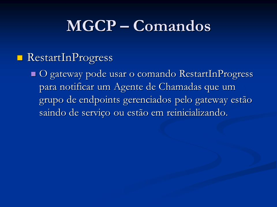 MGCP – Comandos RestartInProgress