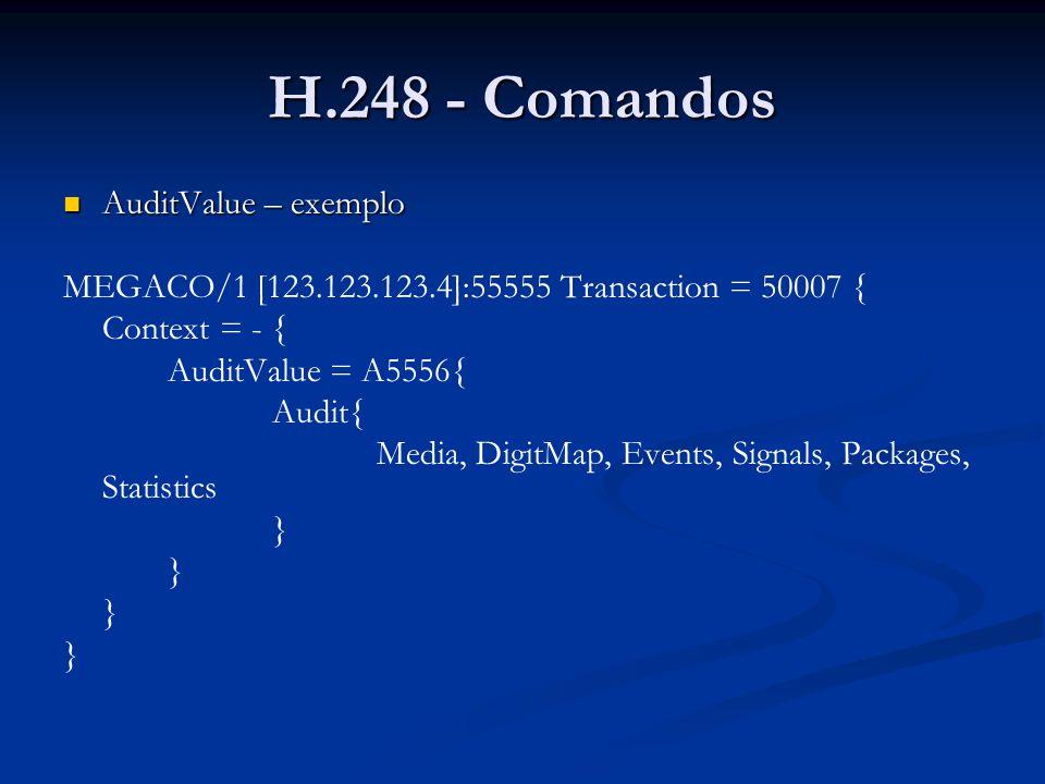 H.248 - Comandos AuditValue – exemplo