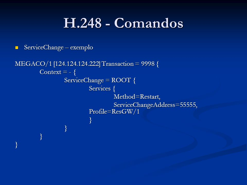 H.248 - Comandos ServiceChange – exemplo