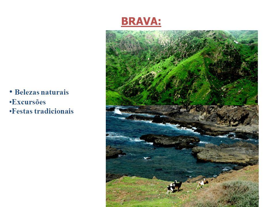 BRAVA: Belezas naturais Excursões Festas tradicionais