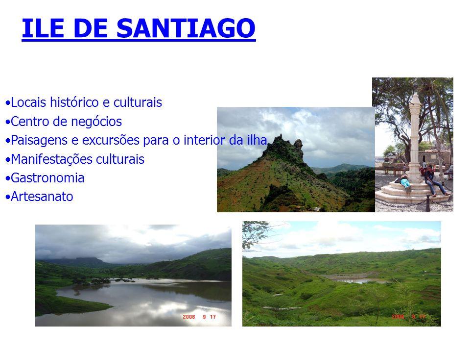 ILE DE SANTIAGO Locais histórico e culturais Centro de negócios