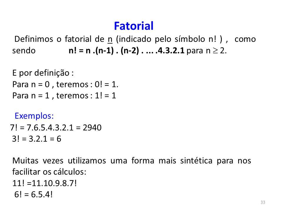 Fatorial E por definição : Para n = 0 , teremos : 0! = 1.