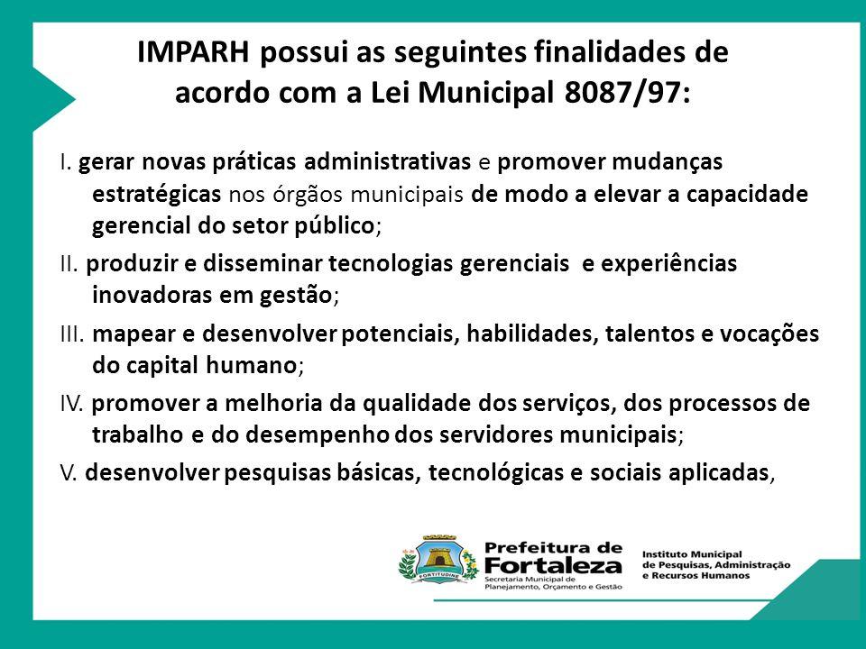 IMPARH possui as seguintes finalidades de acordo com a Lei Municipal 8087/97: